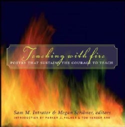 Teaching With Fire: Poetry That Sustains the Courage to Teach (Hardcover)