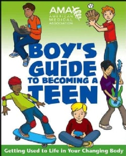 American Medical Association Boy's Guide to Becoming a Teen (Paperback)
