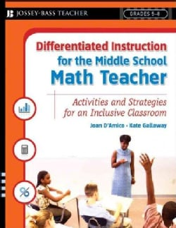 Differentiated Instruction for the Middle School Math Teacher: Activities and Strategies for an Inclusive Classroom (Paperback)
