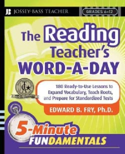 The Reading Teacher's Word-A-Day: 180 Ready-to-Use Lessons to Expand Vocabulary, Teach Roots, and Prepare for Sta... (Paperback)