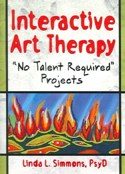 Interactive Art Therapy: No Talent Required Projects (Paperback)