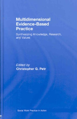Multidimensional Evidence-Based Practice: Synthesizing Knowledge, Research, and Values (Hardcover)