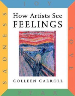 How Artists See Feelings: Joy, Sadness, Fear, Love (Hardcover)