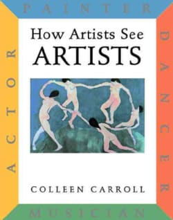 How Artists See Artists: Painter, Actor, Dancer, Musician (Hardcover)