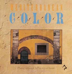 Mediterranean Color: Italy, France , Spain, Portugal, Morocco, Greece (Paperback)