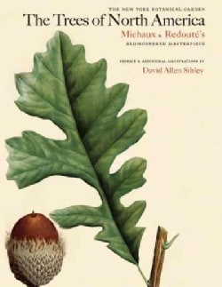 The Trees of North America: Michaux and Redoute's American Masterpiece (Hardcover)