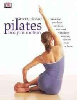 Pilates: Body in Motion (Paperback)