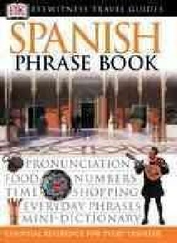 Dk Eyewitness Travel Spanish Phrase Book (Paperback)