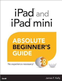 iPad and iPad Mini Absolute Beginner's Guide (Paperback)