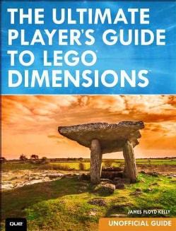 The Ultimate Player's Guide to Lego Dimensions: Unofficial Guide (Paperback)