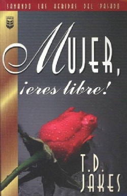 Mujer, Eres Libre! / Woman, Thou Art Loosed! (Paperback)