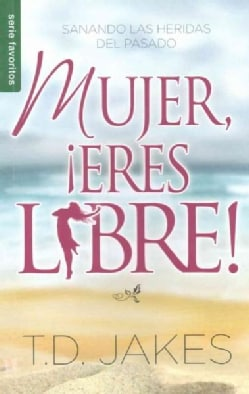 Mujer eres libre! / Woman Thou Art Loosed! (Paperback)