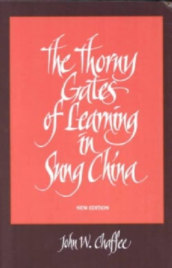 The Thorny Gates of Learning in Sung China: A Social History of Examinations (Paperback)