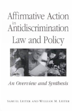 Affirmative Action in Antidiscrimination Law and Policy: An Overview and Synthesis (Paperback)