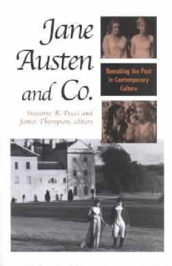 Jane Austen and Co.: Remaking the Past in Contemporary Culture (Paperback)