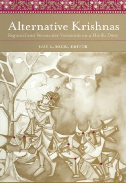 Alternative Krishnas: Regional And Vernacular Variations on a Hindu Deity (Paperback)