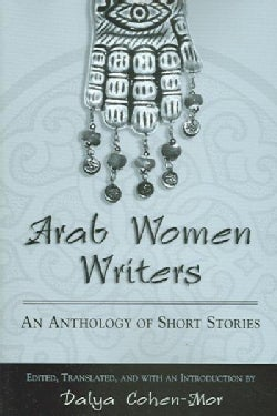 Arab Women Writers: An Anthology Of Short Stories (Paperback)
