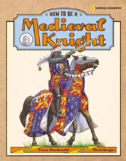 How To Be A Medieval Knight (Hardcover)