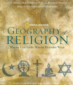 National Geographic Geography of Religion: Where God Lives, Where Pilgrims Walk (Paperback)