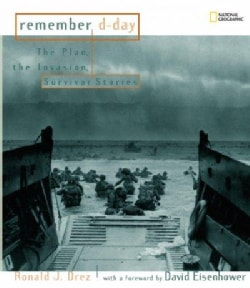 Remember D-Day: The Plan, the Invasion, Survivor Stories (Hardcover)