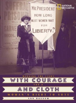 With Courage and Cloth: Winning The Fight For A Woman's Right To Vote (Hardcover)