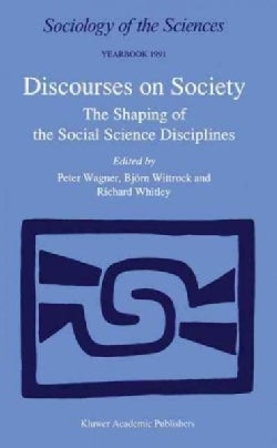 Discourses on Society: The Shaping of the Social Science Disciplines (Hardcover)