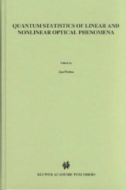 Quantum Statistics of Linear and Nonlinear Optical Phenomena (Hardcover)