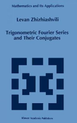 Trigonometric Fourier Series and Their Conjugates (Hardcover)
