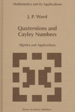 Quaternions and Cayley Numbers: Algebra and Applications (Hardcover)