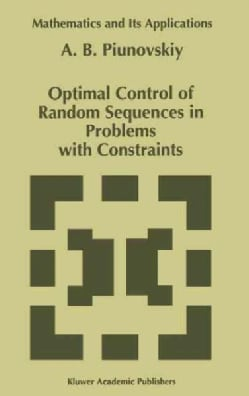 Optimal Control of Random Sequences in Problems With Constraints (Hardcover)