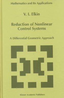 Reduction of Nonlinear Control Systems: A Differential Geometric Approach (Hardcover)