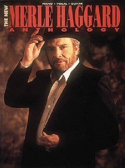 The New Merle Haggard Anthology (Paperback)