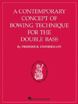 Contemporary Concept of Bowing Technique for the Double Bass (Paperback)