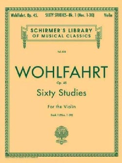 Sixty Studies for the Violin, Op. 45: Book 1 (Paperback)