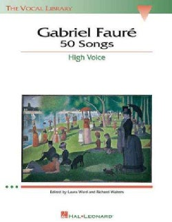 Gabriel Faure: 50 Songs : High Voice (Paperback)