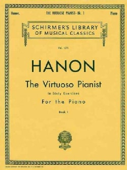 The Virtuoso Pianist in Sixty Exercises for the Piano: Book 1 (Paperback)