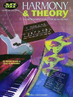 Harmony & Theory: A Comprehensive Source for All Musicians (Paperback)