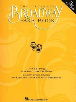 The Ultimate Broadway Fake Book: Over 720 Songs from over 240 Shows for Piano, Vocal, Guitar, Electronic Keyboard... (Paperback)