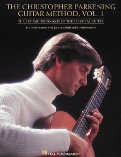 The Christopher Parkening Guitar Method: The Art and Technique of the Classical Guitar in Collaboration With Jack... (Paperback)