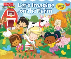 Fisher-Price Little People Let's Imagine on the Farm (Board book)