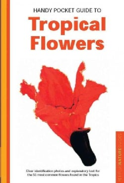 Handy Pocket Guide to Tropical Flowers (Paperback)