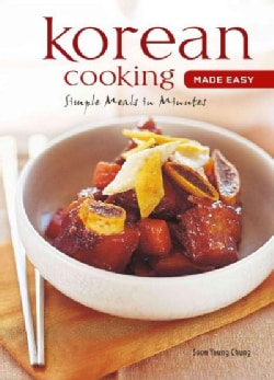 Korean Cooking Made Easy: Quick, Easy and Delicious Recipes to Make at Home (Spiral bound)