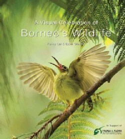 A Visual Celebration of Borneo's Wildlife (Hardcover)
