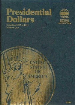 Presidential Dollars Folder: Collection 2007 to 2011, Number 1 (Hardcover)