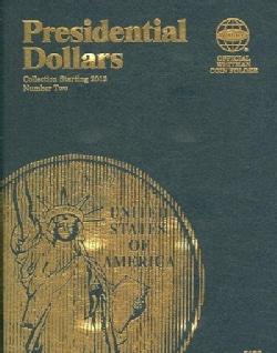 Presidential Dollars: Collection Starting 2012, Number 2 (Hardcover)
