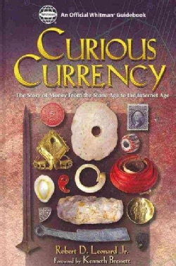 Curious Currency: The Story of Money from the Stone Age to the Internet Age (Hardcover)