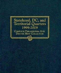 Statehood, DC, and Territorial Quarters 1999-2009: Complete Philadelphia and Denver Mint Collection (Hardcover)