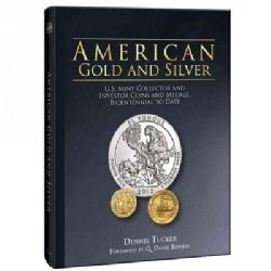 American Gold and Silver Bullion: U.S. Mint Collector and Investor Coins and Medals, Bicentennial to Date (Hardcover)