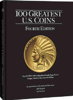 100 Greatest U.S. Coins (Hardcover)
