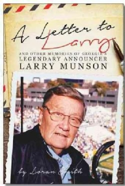 A Letter to Larry: And Other Memories of Georgia's Legendary Announcer (Paperback)